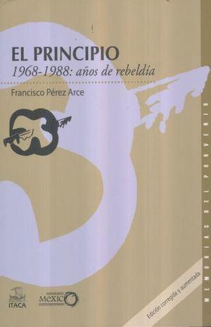 PRINCIPIO, EL. 1968 - 1988 AÑOS DE REBELDIA / 2 ED.