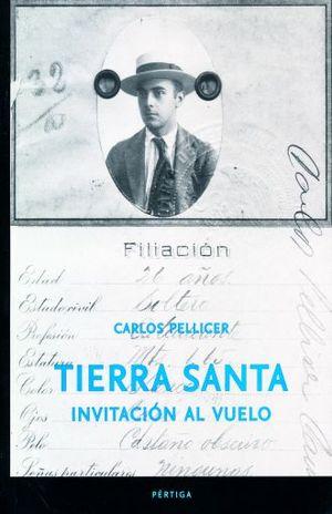 CARLOS PELLICER. TIERRA SANTA INVITACION AL VUELO