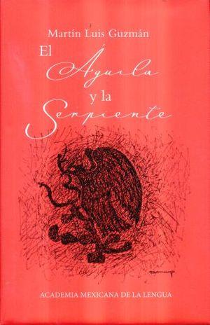 AGUILA Y LA SERPIENTE, EL / PD.