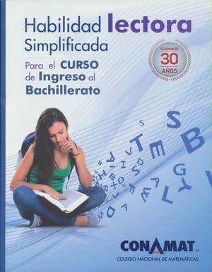 HABILIDAD LECTORA SIMPLIFICADA PARA EL INGRESO AL BACHILLERATO