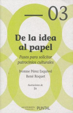 DE LA I9DEA AL PAPEL. PASOS PARA SOLICITAR PATROCINIOS CULTURALES