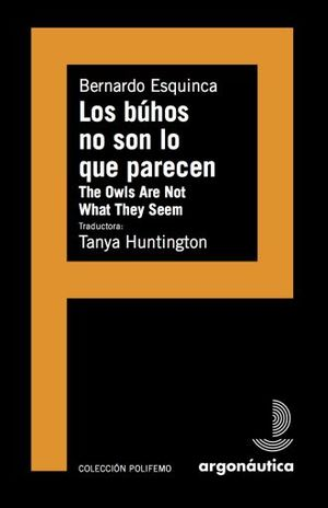 BUHOS NO SON LO QUE PARECEN, LOS / THE OWLS ARE NOT WHAT THEY SEEM
