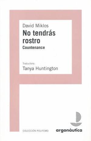 NO TENDRAS ROSTRO / COUNTENANCE (EDICION BILINGÜE ESPAÑOL INGLES)