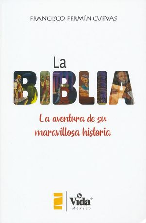 La Biblia. La aventura de su maravillosa historia