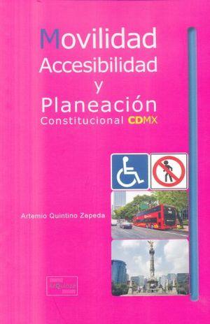 MOVILIDAD ACCESIBILIDAD Y PLANEACION CONSTITUCIONAL CDMX