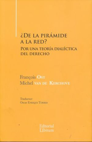 DE LA PIRAMIDE A LA RED. POR UNA TEORIA DIALECTICA DEL DERECHO