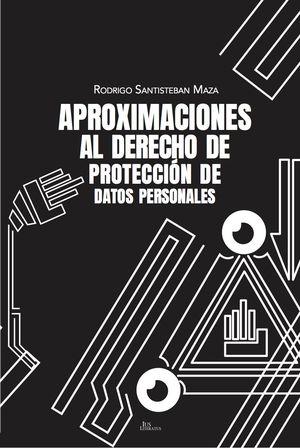 Aproximaciones al derecho de protección de datos personales
