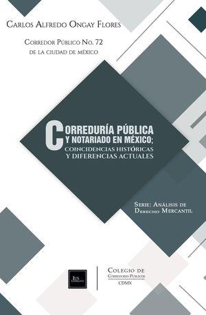 Correduría pública y notariado en México; coincidencias históricas y diferencias actuales