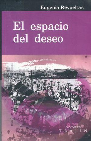 ESPACIO DEL DESEO, EL