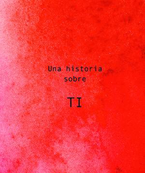 UNA HISTORIA SOBRE TI / PD.