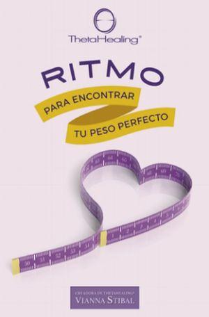 THETA HEALING. RITMO PARA ENCONTRAR TU PESO PERFECTO