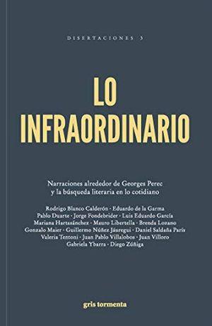 LO INFRAORDINARIO. NARRACIONES ALREDEDOR DE GEORGES PEREC Y LA BUSQUEDA LITERARIA EN LO COTIDIANO