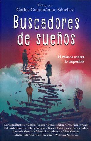 BUSCADORES DE SUEÑOS. 14 RELATOS CONTRA LO IMPOSIBLE