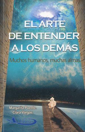 ARTE DE ENTENDER A LOS DEMAS, EL. MUCHOS HUMANOS MUCHAS ALMAS