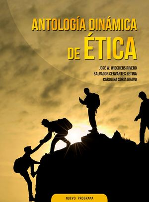 ANTOLOGIA DINAMICA DE ETICA. BACHILLERATO