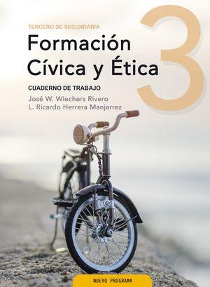 FORMACION CIVICA Y ETICA 3. CUADERNO DE TRABAJO. SECUNDARIA