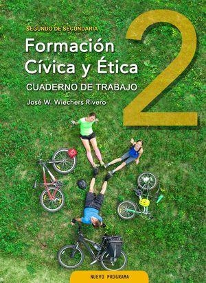 FORMACION CIVICA Y ETICA 2. CUADERNO DE TRABAJO. SECUNDARIA