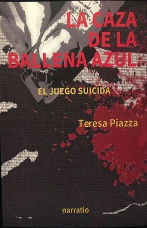CAZA DE LA BALLENA AZUL, LA / EL JUEGO SUICIDA
