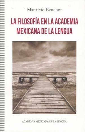 FILOSOFIA EN LA ACADEMIA MEXICANA DE LA LENGUA, LA