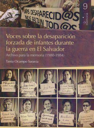 VOCES SOBRE LA DESAPARICION FORZADA DE INFANTES DURANTE LA GUERRA EN EL SALVADOR. ARCHIVO PARA LA MEMORIA 1980-1984