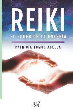 REIKI. EL PODER DE LA ENERGIA