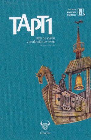 TALLER DE ANALISIS Y PRODUCCION DE TEXTOS 1 (INCLUYE RECURSOS DIGITALES)