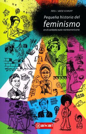 PEQUEÑA HISTORIA DEL FEMINISMO EN EL CONTEXTO EURO AMERICANO