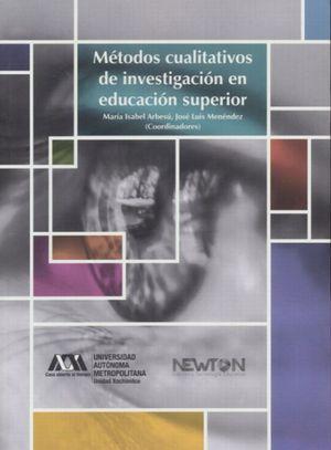 METODOS CUALITATIVOS DE INVESTIGACION EN EDUCACION SUPERIOR