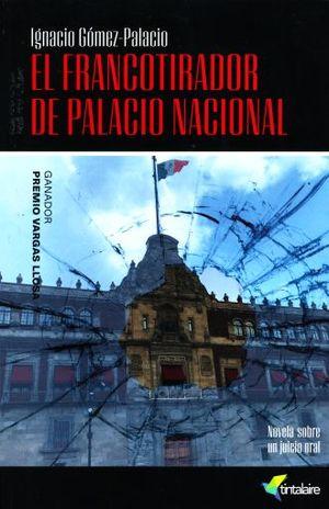 FRANCOTIRADOR DE PALACIO NACIONAL, EL