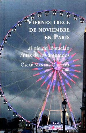 VIERNES TRECE DE NOVIEMBRE EN PARIS. AL PIE DEL BATACLAN ANTES DE LOS ATENTADOS