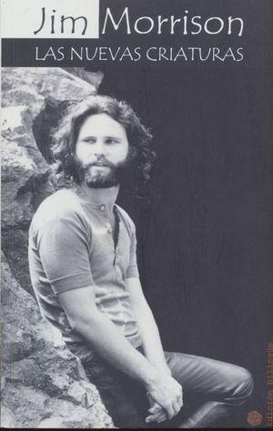 JIM MORRISON. LAS NUEVAS CRIATURAS (EDICION BILINGUE)