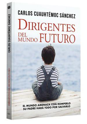 Dirigentes del mundo futuro / 3 ed.