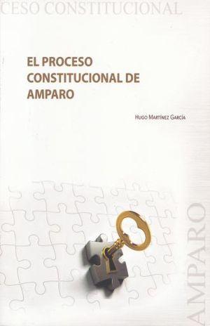 PROCESO CONSTITUCIONAL DE AMPARO, EL