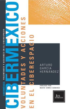 CIBERMÉXICO. Voluntades y acciones en el ciberespacio