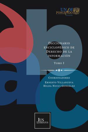 Diccionario enciclopédico de derecho de la información / 5 ed. / Tomo I