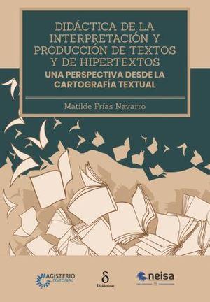 DIDACTICA DE LA INTERPRETACION Y PRODUCCION DE TEXTOS Y DE HIPERTEXTOS