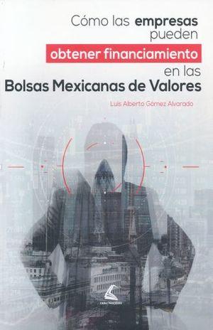 COMO LAS EMPRESAS PUEDEN OBTENER FINANCIAMIENTO EN LAS BOLSAS MEXICANAS DE VALORES