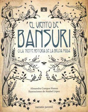 El viento de Bansuri o la triste historia de la bruja muda