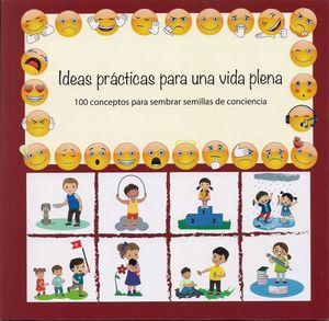 Ideas prácticas para una vida plena. 100 conceptos para sembrar semillas de conciencia