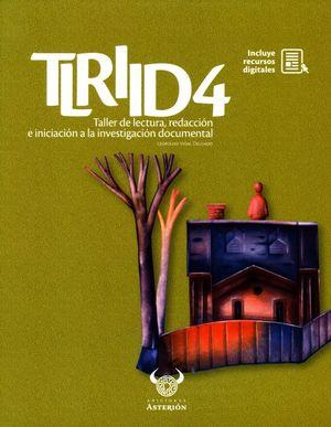 Taller de lectura, redacción e iniciación a la investigación documental 4 (Incluye recursos digitales)