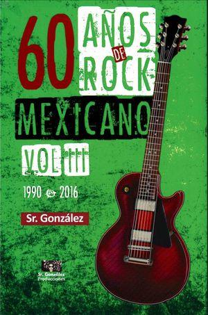 60 años de rock mexicano / Vol. III