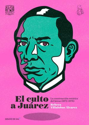El culto a Juárez