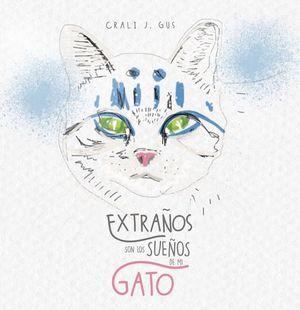 Extraños son los sueños de mi gato / pd.