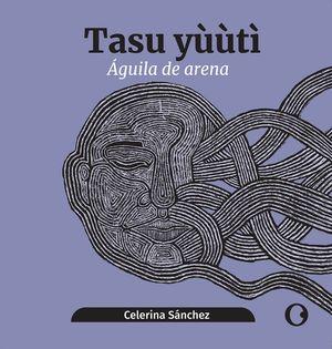Águila de Arena / Tasu Yùùti (edición bilingüe)
