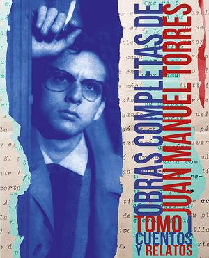 Obras completas de Juan Manuel Torres / Cuentos y relatos / Tomo 1