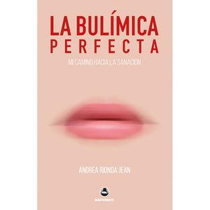 La bulímica perfecta