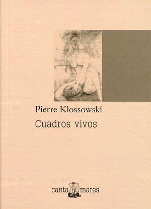 Cuadros vivos. Ensayos de inmoralidad estética 1936-1983