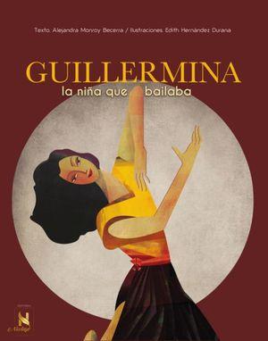 Guillermina, la niña que bailaba / pd.