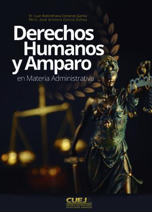 Derechos humanos y amparo en materia administrativa / pd.