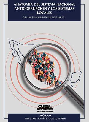 Anatomía del sistema nacional anticorrupción y los sistemas locales